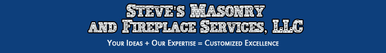 Steve's Masonry and Fireplace Services, LLC